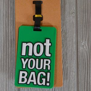 NWT 1 ONE Bag Tag Luggage Tag NOT YOUR BAG Choice